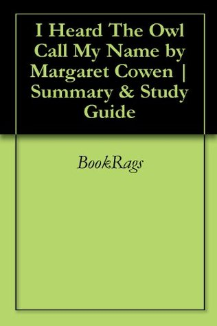 I Heard The Owl Call My Name by Margaret Cowen   Summary & Study Guide