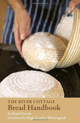 The River Cottage Bread Handbook (River Cottage Handbook, #3)
