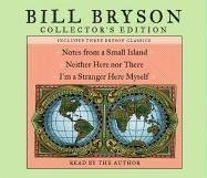 Bill Bryson Collector's Edition: Notes from a Small Island / Neither Here Nor There / I'm a Stranger Here Myself