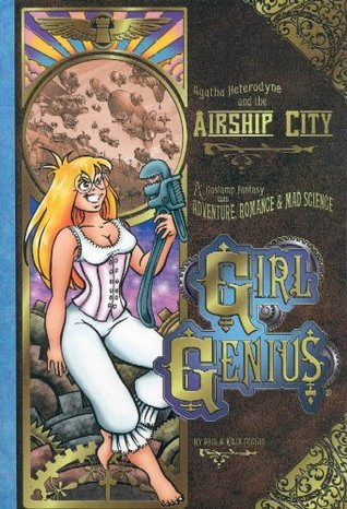Agatha Heterodyne and the Airship City (Girl Genius, #2)