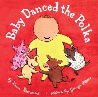 Baby Danced the Polka by Karen Beaumont