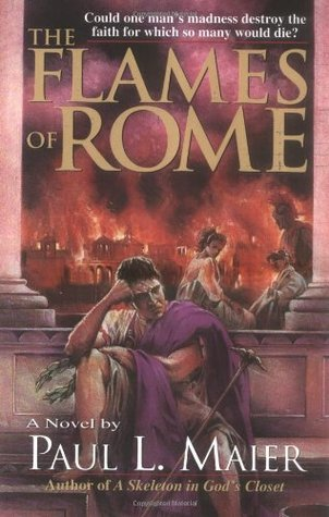 The Flames of Rome by Paul L. Maier