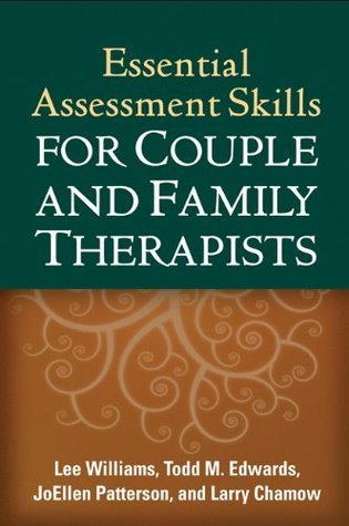 Essential Assessment Skills for Couple and Family Therapists (The Guilford Family Therapy Series)