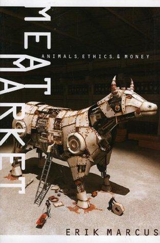 Meat Market: Animals, Ethics, & Money