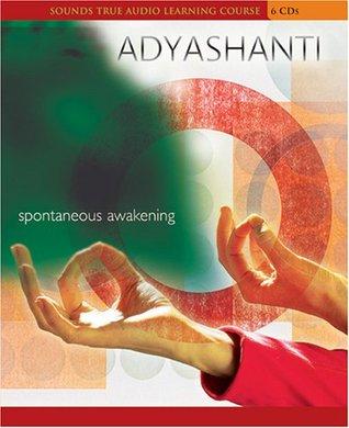 Spontaneous Awakening by Adyashanti