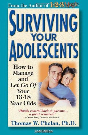 Surviving Your Adolescents How To Manage And Let Go Of Your 13 18