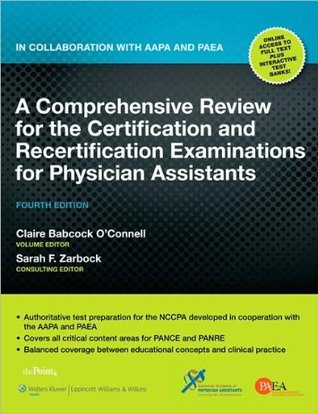 C.B. O'Connell's S.F Zarbock's A Comprehensive Rview for the Certification and Recertification 4th (Fourth) edition(A Comprehensive Review for the Certification and Recertification Examinations for Physician Assistants[Paperback])(2010)