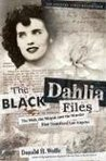 The Black Dahlia Files: The Mob, the Mogul, and the Murder That Transfixed Los Angeles