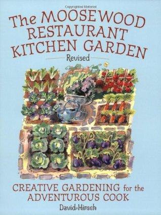Moosewood Restaurant Kitchen Garden by David P. Hirsch