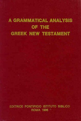 Grammatical Analysis of the Greek New Testament. Unabridged, ... by Maximilian Zerwick