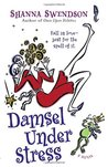Damsel Under Stress by Shanna Swendson