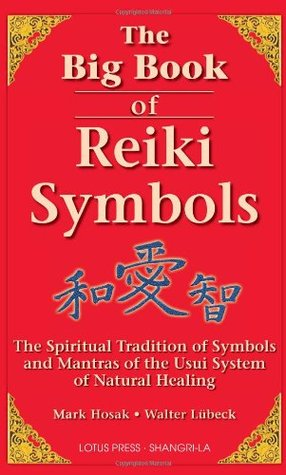 The Big Book of Reiki Symbols by Mark Hosak