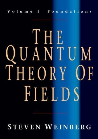 The Quantum Theory of Fields: Volume I, Foundations