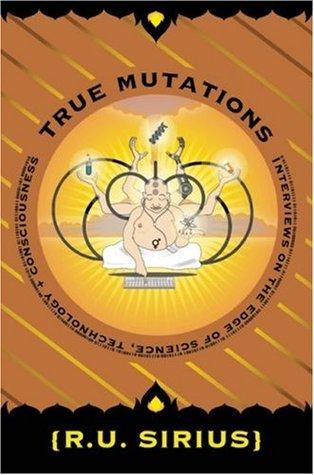 True Mutations by R.U. Sirius