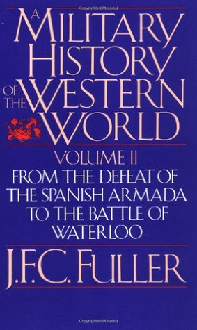 Descargas gratuitas de libros electrónicos para pdf A Military History Of The Western World, Vol. II: From The Defeat Of The Spanish Armada To The Battle Of Waterloo