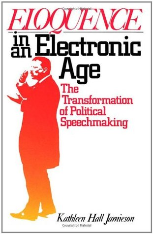 eloquence-in-an-electronic-age-the-transformation-of-political-speechmaking