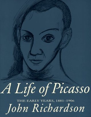 A Life of Picasso, Vol. 1: The Early Years, 1881-1906