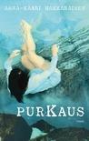 Purkaus by Anna-Kaari Hakkarainen