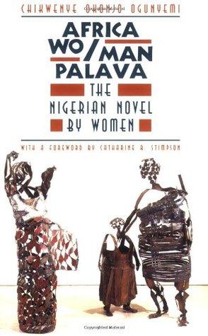 Africa Wo/Man Palava: The Nigerian Novel by Women PDF iBook EPUB 978-0226620855 por Chikwenye Okonjo Ogunyemi