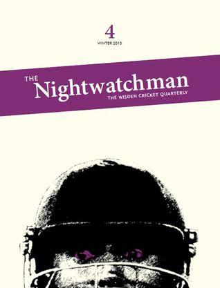 The Nightwatchman (The Wisden Cricket Quarterly 4)
