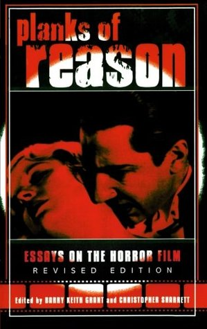 planks of reason essays on the horror film Bibliography of film: horror this article needs more links to other articles to help planks of reason: essays on the horror film scarecrow press.