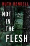 Not in the Flesh (Inspector Wexford, #21)