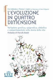 L'evoluzione In Quattro Dimensioni: Variazione Genetica, Epigenetica, Comportamentale E Simbolica Nella Storia Della Vita