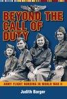 Beyond the Call of Duty: Army Flight Nursing in World War II