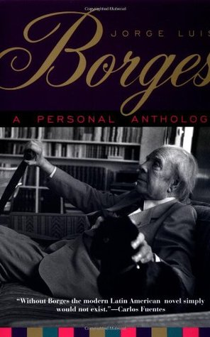 A Personal Anthology by Jorge Luis Borges