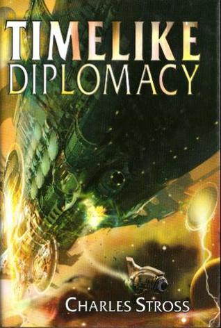 Timelike Diplomacy by Charles Stross