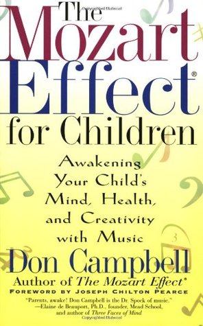 The Mozart Effect for Children: Awakening Your Child's Mind, Health, and Creativity with Music