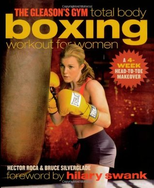 The Gleason's Gym Total Body Boxing Workout for Women by Hector Roca