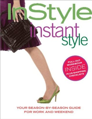 InStyle - instant style (Your Season-by-season Guide for Work and Weekend) (In Style)