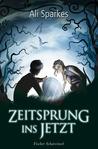Zeitsprung ins Jetzt by Ali Sparkes