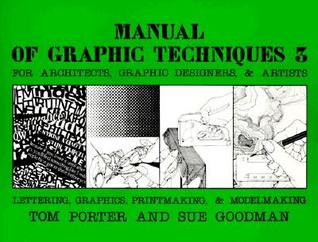 Manual of Graphic Techniques 3: For Architects, Graphic Designers, and Artists