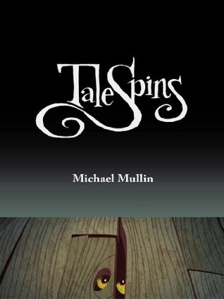Ebook TaleSpins by Michael Mullin read!