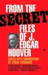 From the Secret Files of J. Edgar Hoover