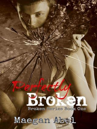 Perfectly Broken (Broken, #1)