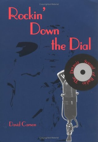 Rockin Down the Dial: The Detroit Sound of Radio (From Jack the Bellboy to the Big 8)