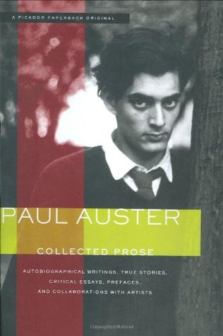 Collected Prose: Autobiographical Writings, True Stories, Critical Essays, Prefaces, and Collaborations with Artists