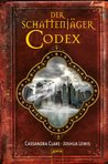 Der Schattenjäger-Codex by Cassandra Clare