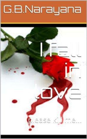 I fall in love: please kill me...