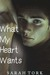 What My Heart Wants by Sarah Tork