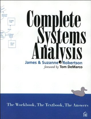 Complete Systems Analysis: The Workbook, the Textbook, the Answers (Dorset House eBooks)
