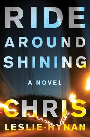 Ride Around Shining A Novel