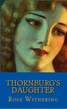 Thornburg's  Daughter by Rose Withering