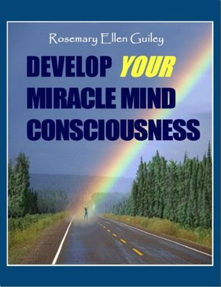 Develop Your Miracle Mind Consciousness