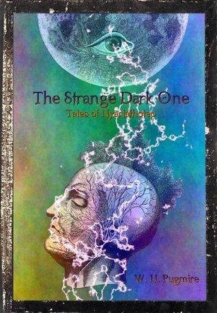The Strange Dark One by W.H. Pugmire