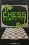 The Chess Computer Book by T.D. Harding