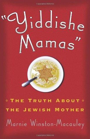 Yiddishe Mamas by Marnie Winston-Macauley